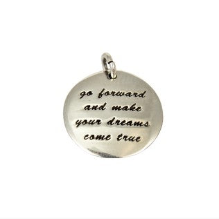 Sterling Silver Round ' Go Forward And Make Your Dreams Come True ' Pendant