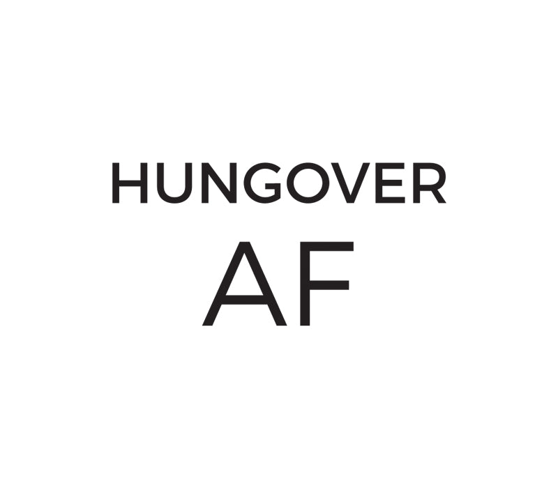 Hungover AF - Unisex Crew - FOR BETTER NOT WORSE Fashion That Gives Back Ending Child Hunger In The US