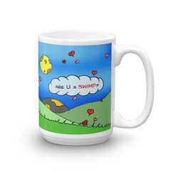 "Clova ~ ""Are U A SWIMP?"" 15 oz. Mug"