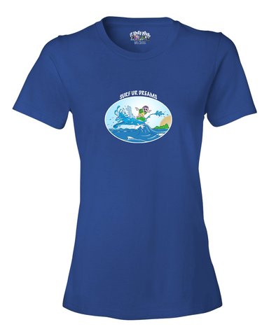 Surf Your Dreams Women's T