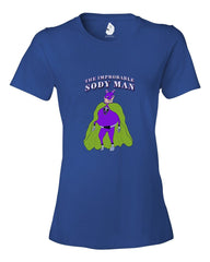 The Improbable Sody Man - Women's T - Happy Fun Store    - 5