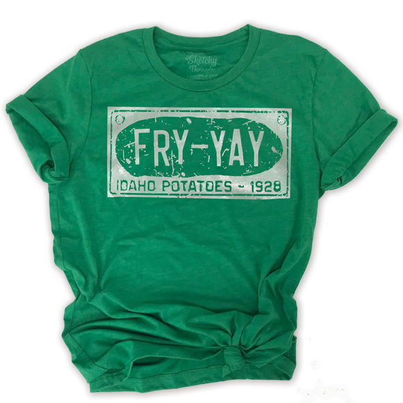 FRY-YAY -Idaho License Plate Graphic Tee -Women or Men