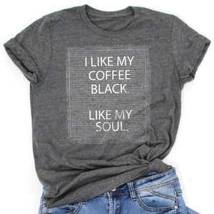 I Like My Coffee Black, Like my Soul. -Letter Board Graphic Tee -NEW