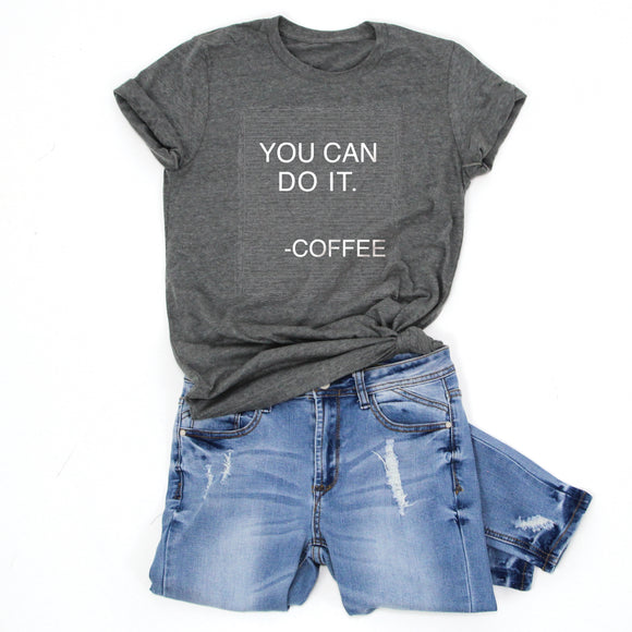 YOU CAN DO IT. -COFFEE -Letter Board Graphic Tee -NEW
