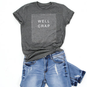WELL CRAP -Letter Board Graphic Tee