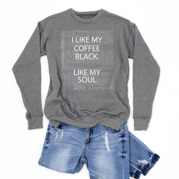 I LIKE MY COFFEE BLACK, LIKE MY SOUL -Letter Board Graphic Sweatshirt -NEW