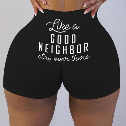 Like A Good Neighbor Booty Shorts