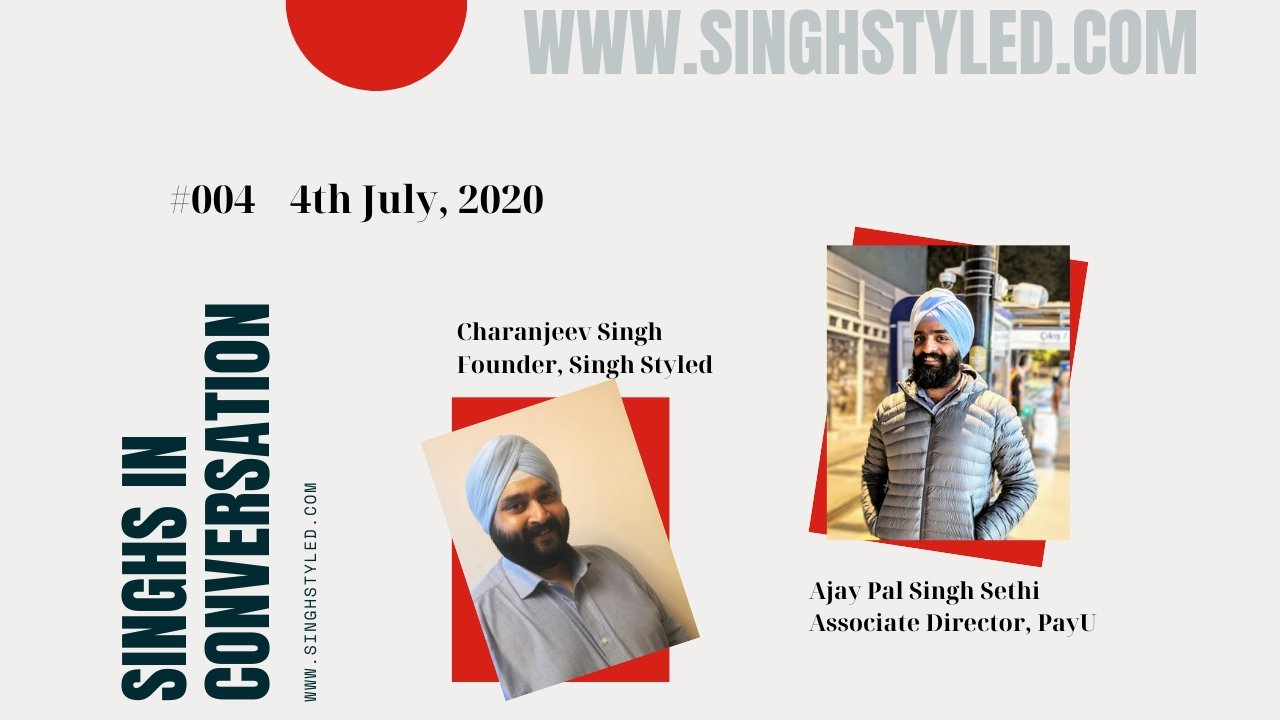 Singhs in Conversation | Ajay Pal Singh Sethi | Singh Styled