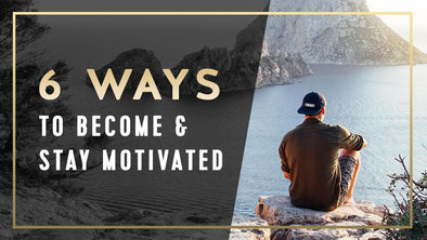 6 Steps to Become and Stay Motivated