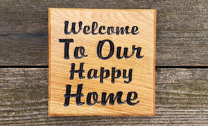 Small Square House Sign saying welcome to our happy home FONT: BROPHY SCRIPT