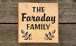 Small Square House Sign saying the faraday family with leaf FONT: BROPHY SCRIPT & ARABBRU