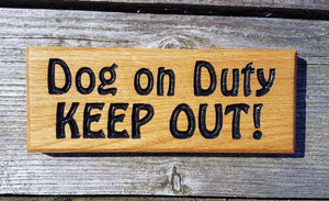 Dinky House Sign dog on duty keep out FONT: HOBO