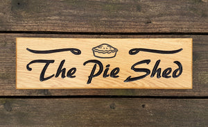 The Pie Shed Unique Sign Handmade And Treated FONT: PALETTE