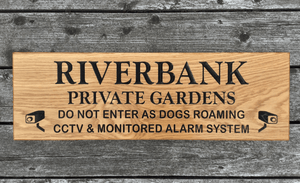 Riverbank Private Gardens CCTV warning signs, 700x220 Prime Grade Oak Sign
