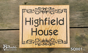 Square House Sign saying highfield house with scroll FONT: ARIAL NARROW
