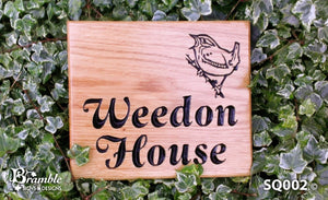 Square House Sign engraved with weedon house and robin picture FONT: LATIENNE ITALIC