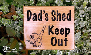 Square House Plaque engraved with dads shed keep out and garden hoe image FONT: MARKER FELT