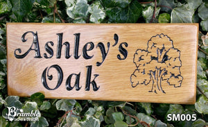 Small House Plaque ashley oak with an oak tree FONT: GOUDY ITALIC