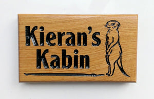 Extra Small House Name Plate engraved with kierans kabin and meerkat image FONT: CLEARFACE CABIN