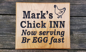 Square House Plaque engraved with marks chick inn now serving br egg fast and chicken image FONT: LATIENNE