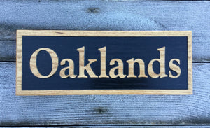 Oaklands Reverse House Sign FONT: GOUDYOLD
