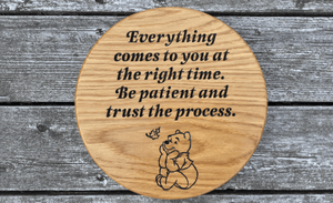 Everything comes at the right time 300 x 300mm sign