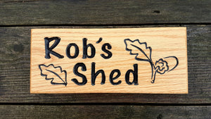 Small House Name Plate robs shed with an oak leaf picture FONT: MARKER FELT