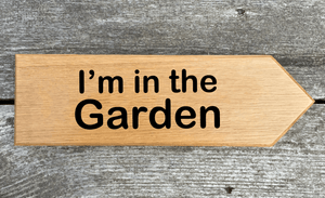 Im in the Garden Directional Sign Pointing to the Right