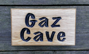 Extra Small House Plaque saying gaz cave FONT: MARKER FELT