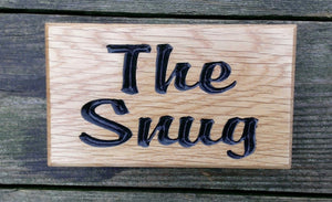 Extra Small House Sign saying the snug FONT: BROPHY SCRIPT