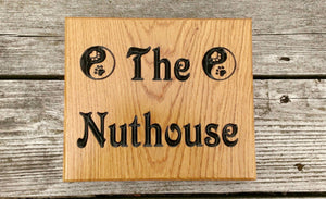 Square House Name Plate engraved with the nuthouse and two peace signs FONT: VICTORIAN
