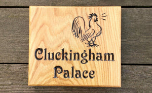Square House Sign cluckingham palace with a cockroll image FONT: VICTORIAN