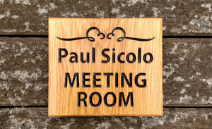 Square House Sign engraved with paul sicolo meeting room and scroll image FONT: ARIAL NARROW