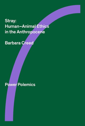Stray: Human–Animal Ethics in the Anthropocene SOLD OUT!!