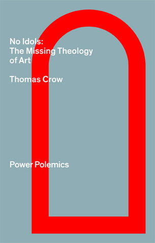 No Idols: The Missing Theology of Art (eBook)
