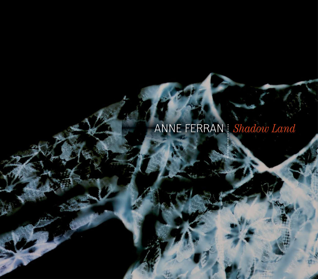 Anne Ferran: Shadow Land