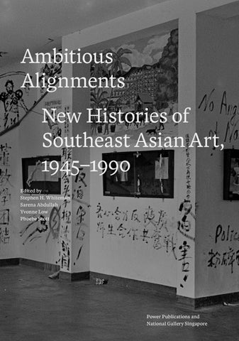 Ambitious Alignments: New Histories of Southeast Asian Art, 1945–1990