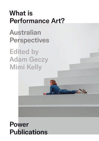 What is Performance Art? Australian Perspectives