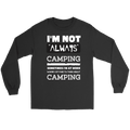 I'm Not Always Camping