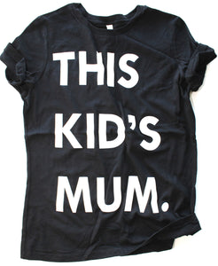 This Kid's Mum Tee
