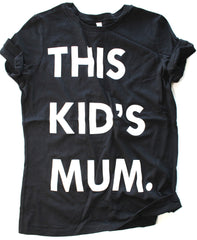 This Kid's Mum - Ladies Tee
