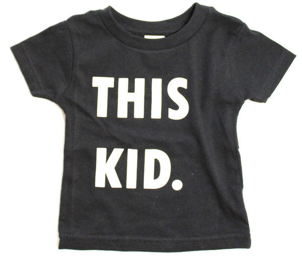 The Original 'THIS KID' Tee - Black - Toddler + Infant sizes