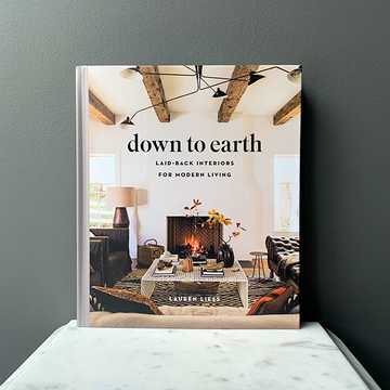 Down to Earth: Laid Back Interiors for Modern Living by Lauren Liess