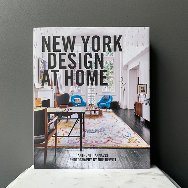 New York Design at Home by Anthony Iannacci and Noe DeWitt