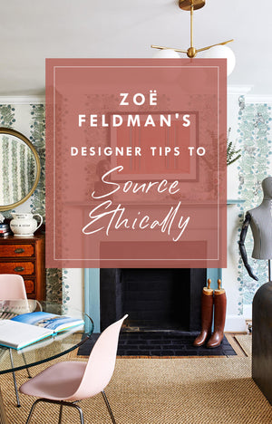 Zoë Feldman's Designer Tips To Sourcing Ethically