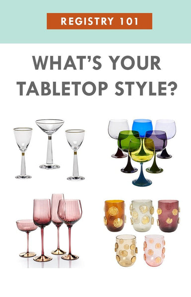 Wedding Registry 101 : What's your Tabletop Registry Style?