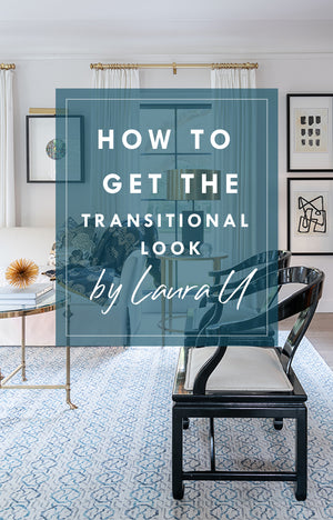 Transitional Design: How to get the look by Laura U