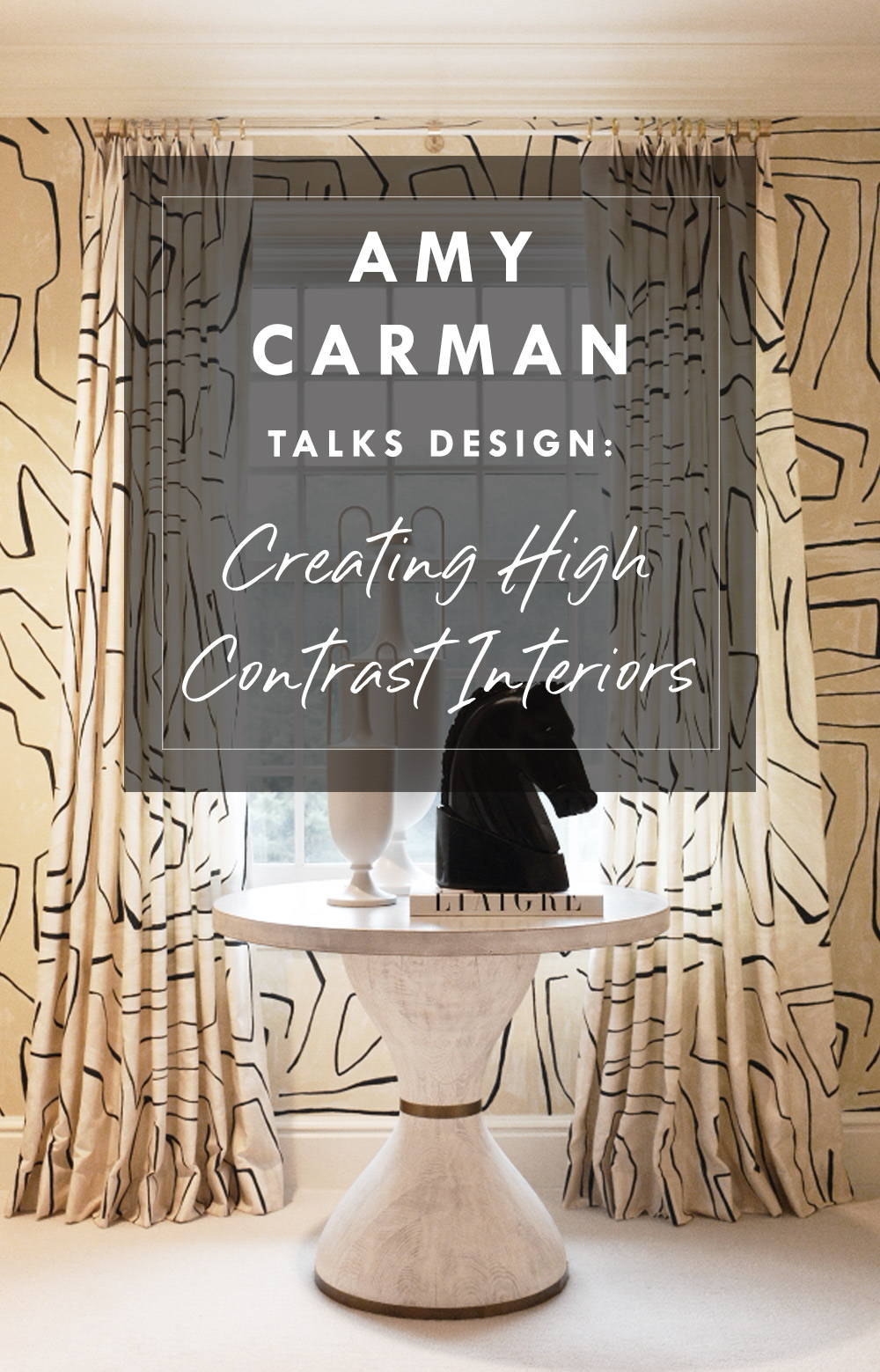 Creating High Contrast Interiors by Amy Carman Design