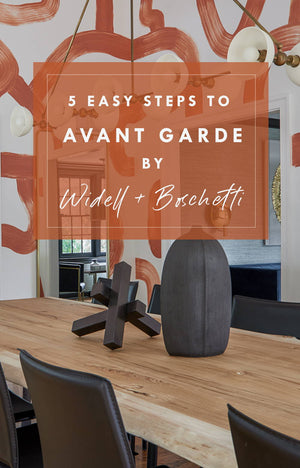 5 Easy Steps to Avant Garde Interiors
