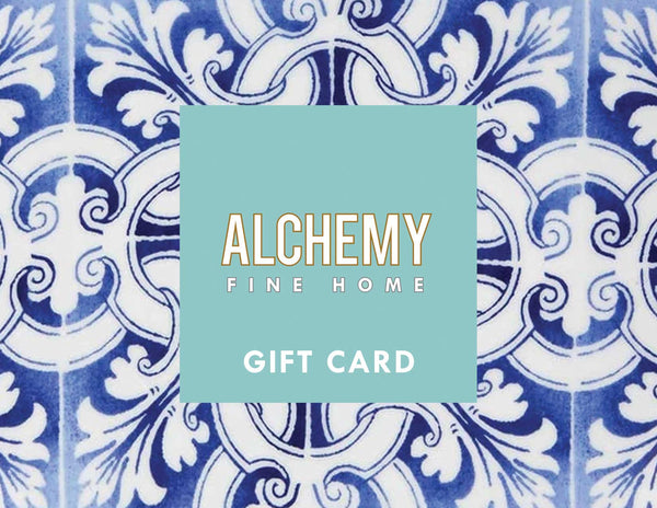 Alchemy Fine Home Alchemy Fine Home Alchemy Fine Home Gift Card